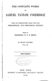 The Complete Works of Samuel Taylor Coleridge: The friend