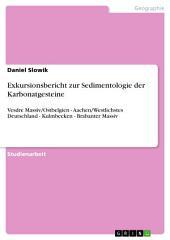 Exkursionsbericht zur Sedimentologie der Karbonatgesteine: Vesdre Massiv/Ostbelgien - Aachen/Westlichstes Deutschland - Kulmbecken - Brabanter Massiv