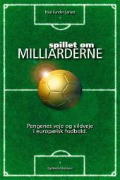 Spillet om milliarderne: Pengenes veje og vildveje i europæisk fodbold