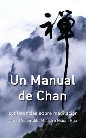 Un Manual de Chan: conferencias sobre meditación