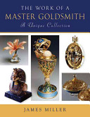 The Work of a Master Goldsmith