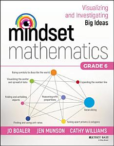 Mindset Mathematics  Visualizing and Investigating Big Ideas  Grade 6 Book