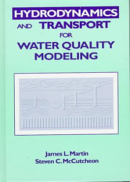 Hydrodynamics and Transport for Water Quality Modeling PDF