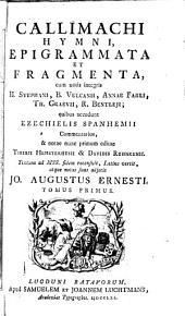 Callimachi Hymni, epigrammata et fragmenta: Volume 1