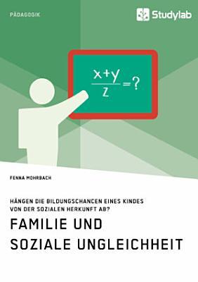 Familie und soziale Ungleichheit  H  ngen die Bildungschancen eines Kindes von der sozialen Herkunft ab  PDF