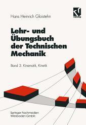 Lehr- und Übungsbuch der Technischen Mechanik: Kinematik, Kinetik