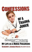 Download Confessions of a Trauma Junkie Book