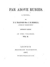 Far Above Rubies: A Novel, Volume 2