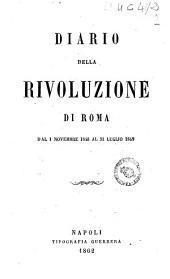 Diario della rivoluzione di Roma dal 1 novembre 1848 al 31 luglio 1849