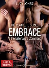 Embrace - At the Billionaire's Command - The Complete Series