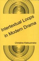 Intertextual Loops in Modern Drama