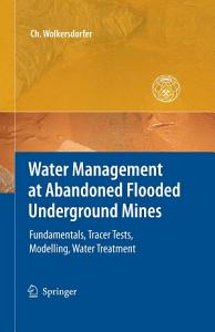 Water Management at Abandoned Flooded Underground Mines