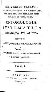 Entomologia Systematica Emendata Et Aucta: Secundum Classes, Ordines, Genera, Species Aadjectis Synonimis, Locis, Observationibus, Descriptionibus, Volume 1
