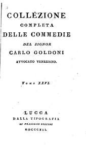 Collezione completa delle commedie del signor Carlo Goldoni ...