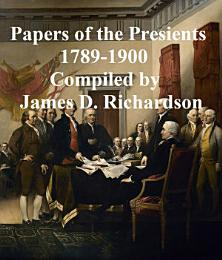 Papers of the Presidents 1789-1900