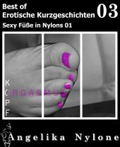 Erotische Kurzgeschichten - Best of 03: Sexy Füße in Nylons 01