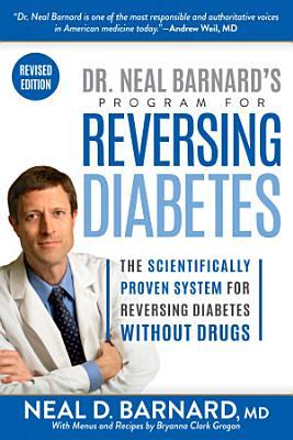 Dr  Neal Barnard s Program for Reversing Diabetes PDF