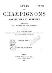 Atlas des champignons comestibles et vénéneux représentant les cent espèces les plus répandues accompagné d'un texte explicatif...