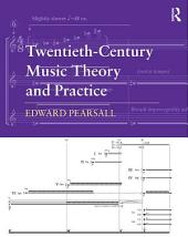Twentieth-Century Music Theory and Practice
