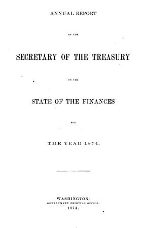 Annual Report of the Secretary of the Treasury on the State of the Finances  with Appendices PDF