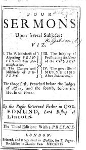 Four sermons upon several subjects ... The three first before the Judges of Assize: and the fourth, before the House of Peers ... Second edition, etc