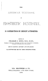 The American Text-book of Prosthetic Dentistry: In Contributions by Eminent Authorities