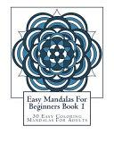 Easy Mandalas for Beginners Book 1