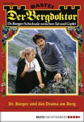 Der Bergdoktor - Folge 1705: Dr. Burger und das Drama am Berg