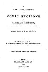 An Elementary Treatise on Conic Sections and Algebraic Geometry, etc