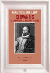 Cervantes: Il soldato che ci insegnò a parlare