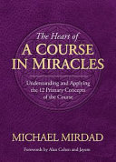 The Heart of a Course in Miracles
