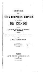 Histoire des trois derniers princes de la maison de Condé - Prince de Condé - Duc de Bourbon - Duc d'Englrien, 2: d'aprés les correspondances originales et inédites de ces princes