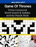 Game of Thrones Trivia Crossword Word Search and Sudoku Activity Puzzle Book