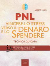 PNL. Vincere lo stress verso il denaro e lo spendere: Tecnica guidata