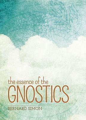 The Essence of the Gnostics PDF