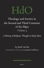 Theology and Society in the Second and Third Centuries of the Hijra. Volume 4