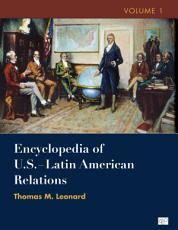 Encyclopedia of U S    Latin American Relations PDF