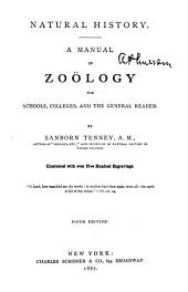 Natural History: A Manual of Zoology ...
