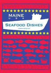 Seafood Cookbook - Maine, New England Seafood Dishes
