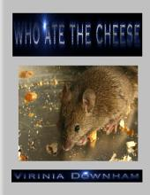 Who Ate the Cheese