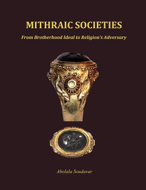 Mithraic Societies  From Brotherhood to Religion s Adversary    b w