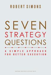 Seven Strategy Questions: A Simple Approach for Better Execution