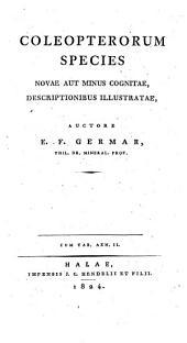 Insectorum species: novae aut minus cognitae, descriptionibus illustratae. Coleoptera. Volumen primum