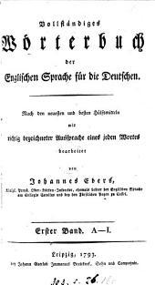Vollständiges Wörterbuch der englischen Sprache für die Deutschen: Band 1