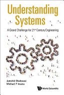 Understanding Systems: A Grand Challenge For 21st Century Engineering