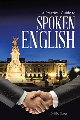 A Practical Guide to Spoken English