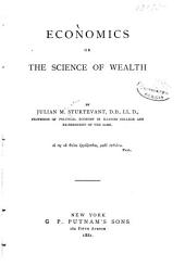 Economics: Or the Science of Wealth