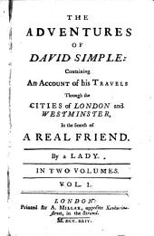 The Adventures of David Simple: Containing an Account of His Travels Through the Cities of London and Westminster, in the Search of a Real Friend, Volume 1
