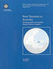 From Transition to Accession: Developing Stable and Competitive Financial Markets in Bulgaria, Issue 473
