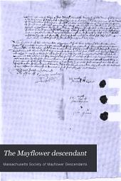 The Mayflower Descendant: A Quarterly Magazine of Pilgrim Genealogy and History, Volume 13